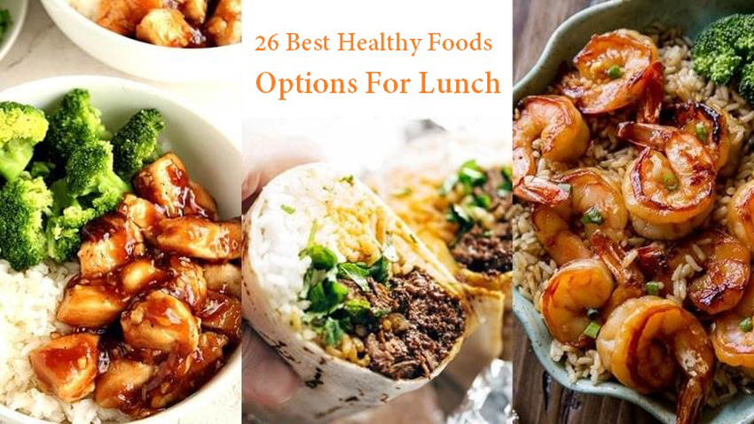 Best Healthy Foods Options For Lunch