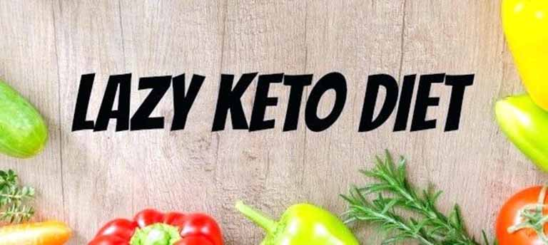 Lazy Keto Diet