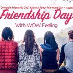Celebrate Friendship Day 4 August 2019