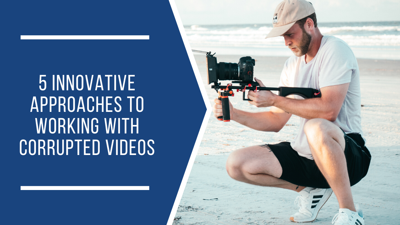 5 Innovative Approaches To working with corrupted videos