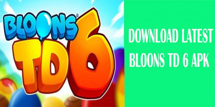 DOWNLOAD LATEST BLOONS TD 6 APK